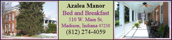 See yourself at Azalea Manor Bed and Breakfast in Madison Indiana 47250, a tourist destination surrounded by attractions in the heart of Madison Historic District, antique shops, restaurants, unique variety shops, and shopping of all kinds, all within walking distance. See your self, feeling happy.